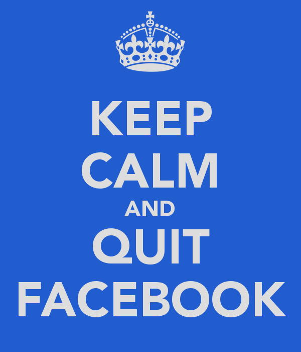 keep-calm-and-quit-facebook.png